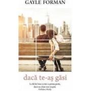 Daca te-as gasi - Gayle Forman