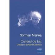 Curierul de est. Dialog cu Edward Kanterian - Norman Manea