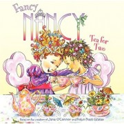 Fancy Nancy: Tea for Two, Hardcover/Jane O'Connor