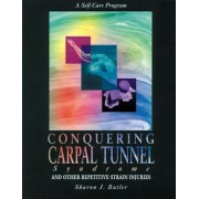 Conquering Carpal Tunnel Syndrome and Other Repetitive Strain Injuries, Paperback