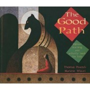 The Good Path: Ojibwe Learning and Activity Book for Kids, Paperback/Thomas Peacock