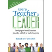 Every Teacher a Leader. Developing the Needed Dispositions, Knowledge, and Skills for Teacher Leadership, Paperback/Lynne R. Schrum