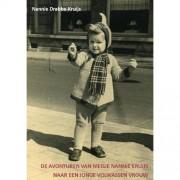 De avonturen van meisje Nannie Kruijs naar een jonge volwassen vrouw - Nannie Drabbe-Kruijs