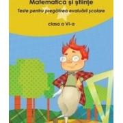 Matematica si stiinte, Teste pentru pregatirea evaluarii scolare clasa a VI-a
