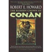 The Bloody Crown of Conan, Paperback/Robert E. Howard
