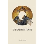 Q: The Very First Gospel, Paperback/Kurt Jeffrey Peterson