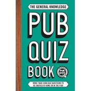 General Knowledge Pub Quiz Book. More than 10,000 quiz questions to be enjoyed at home or in the pub!, Paperback/Sue Preston
