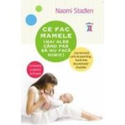 Ce fac mamele mai ales cand par sa nu faca nimica - Naomi Stadlen