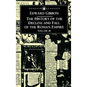 The History of the Decline and Fall of the Roman Empire: Volume 3, Paperback/Edward Gibbon