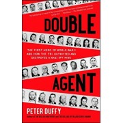 Double Agent: The First Hero of World War II and How the FBI Outwitted and Destroyed a Nazi Spy Ring, Paperback/Peter Duffy
