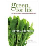 Green for Life - The Updated Classic on Green Smoothie Nutrition (Boutenko Victoria)(Paperback) (9781556439308)