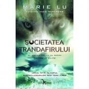 Societatea trandafirului. Al doilea volum al seriei Tinerele elite/Marie Lu