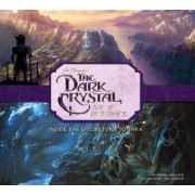 The Art and Making of The Dark Crystal: Age of Resistance by Daniel Wallace