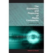 The Economics and Financing of Media Companies: Second Edition, Paperback/Robert G. Picard