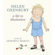 Helen Oxenbury: A Life in Illustration, Hardcover/Leonard S Marcus