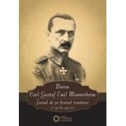 Baron Carl Gustaf Emil Mannerheim. Jurnal de pe frontul românesc (1916-1917)