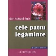 Cele patru legaminte. Cartea intelepciuni/Don Miguel Ruiz