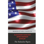 The Federalist Papers (Including the Constitution of the United States), Hardcover/Alexander Hamilton