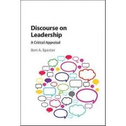 Discourse on Leadership by Bert A Spector
