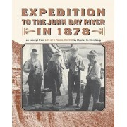 Expedition to the John Day River in 1878: An Excerpt from Life of a Fossil Hunter, Paperback/Charles H. Sternberg