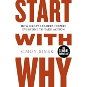 Start With Why: How Great Leaders Inspire Everyone To Take Action/Simon Sinek