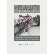Visuality for Architects: Architectural Creativity and Modern Theories of Perception and Imagination, Paperback