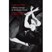 Ultimul tango la Buenos Aires - O metropolă exotică pe înţelesul tuturor