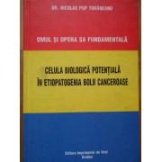 Celula Biologica Potentiala In Etiopatogenia Bolii Canceroase - Dr. Nicolae Pop Tohaneanu