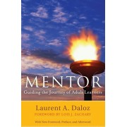 Mentor. Guiding the Journey of Adult Learners (with New Foreword, Introduction, and Afterword), Paperback/Laurent A. Daloz