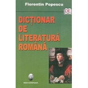 Dictionar de literatura romana/Florentin Popescu