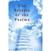 Secrets of the Psalms: The Key to Answered Prayers from the King James Bible, Paperback