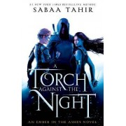 A Torch Against the Night by Sabaa Tahir