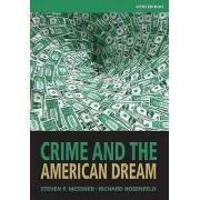 Crime and the American Dream par Rosenfeld & Richard University of MissouriSt. LouisMessner & Steven University à Albany & State University of New ...