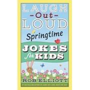 Laugh-Out-Loud Springtime Jokes for Kids, Paperback/Rob Elliott