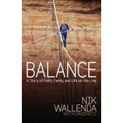 Balance: A Story of Faith, Family, and Life on the Line, Paperback/Nik Wallenda