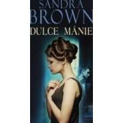 Dulce manie - Sandra Brown