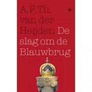 De tandeloze tijd: De slag om de Blauwbrug - A.F.Th. van der Heijden