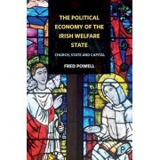 The Political Economy of the Irish Welfare State: Church, State and Capital