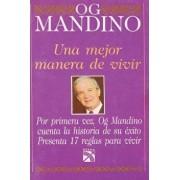Una mejor manera de vivir (Spanish Edition), Paperback/Og Mandino