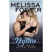 Bad Boys After Dark: Dylan, Paperback/Melissa Foster