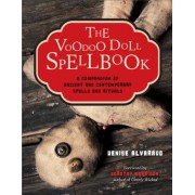 The Voodoo Doll Spellbook: A Compendium of Ancient and Contemporary Spells and Rituals, Paperback