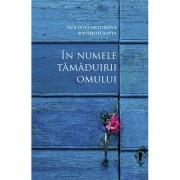 Editura Sophia In numele tamaduirii omului. teologia ortodoxa si psihoterapia.