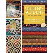 Quilter's Academy Vol. 3 - Junior Year: A Skill-Building Course in Quiltmaking, Paperback/Harriet Hargrave