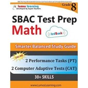 Sbac Test Prep: 8th Grade Math Common Core Practice Book and Full-Length Online Assessments: Smarter Balanced Study Guide with Perform, Paperback/Lumos Learning
