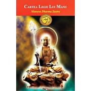 Manava Dharma Sastra sau Cartea Legii lui Manu/***