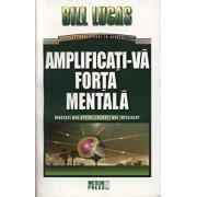 Amplificati-va forta mentala/Bill Lucas