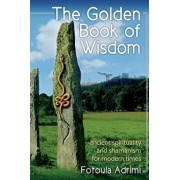 The Golden Book of Wisdom: Ancient Spirituality and Shamanism for Modern Times, Paperback/Fotoula Adrimi