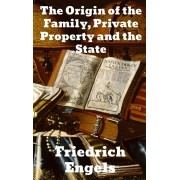 The Origin of the Family, Private Property and the State, Hardcover/Friedrich Engels