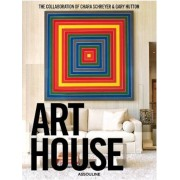Art House: The Collaboration of Chara Schreyer and Gary Hutton, Hardcover