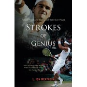Strokes of Genius: Federer, Nadal, and the Greatest Match Ever Played, Paperback/L. Jon Wertheim